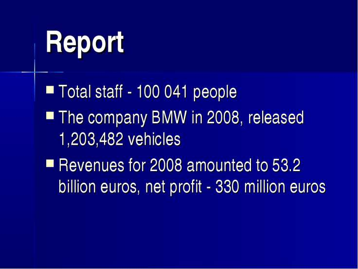 Report Total staff - 100 041 people The company BMW in 2008, released 1,203,4...