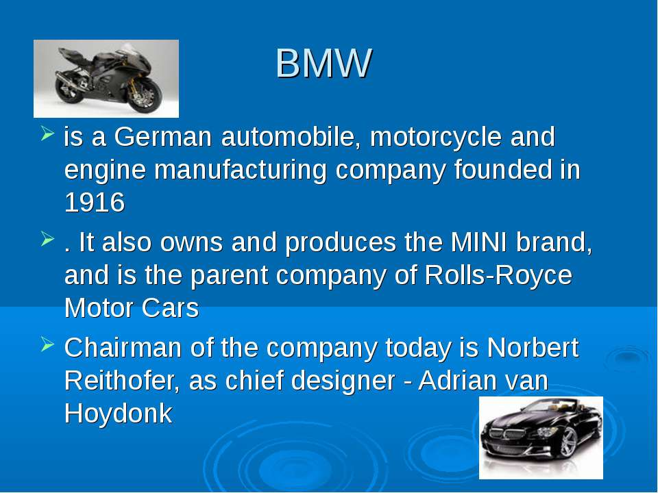BMW is a German automobile, motorcycle and engine manufacturing company found...
