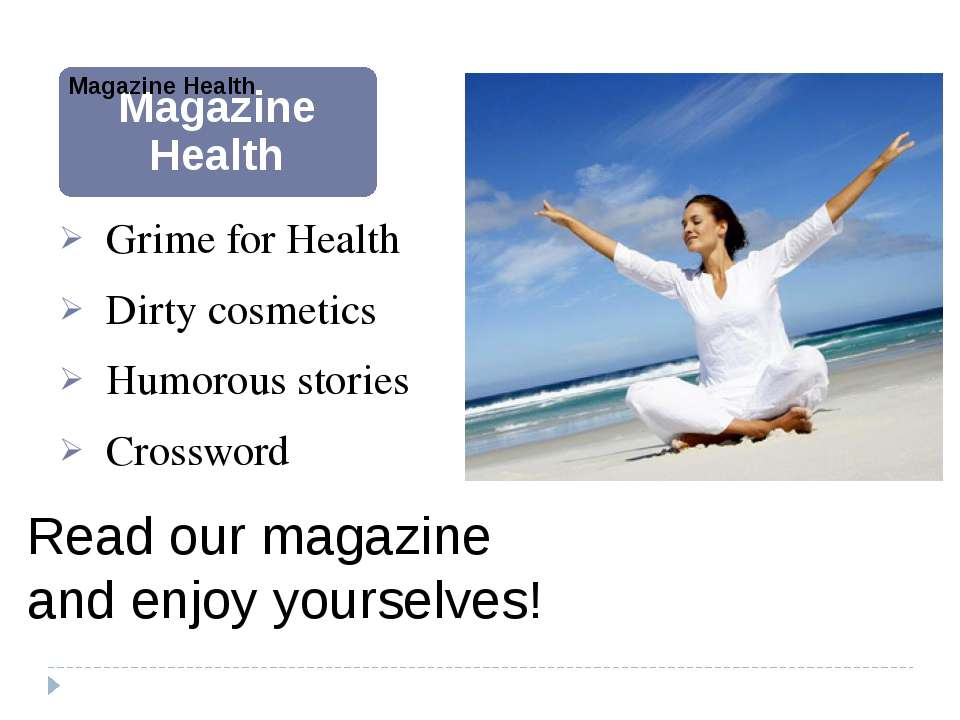 Grime for Health Dirty cosmetics Humorous stories Crossword Read our magazine...