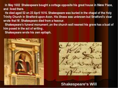 Shakespeare's Will In May 1602 Shakespeare bought a cottage opposite his grea...