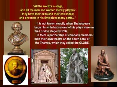 """""""All the world's a stage, and all the men and women merely players: they have..."""