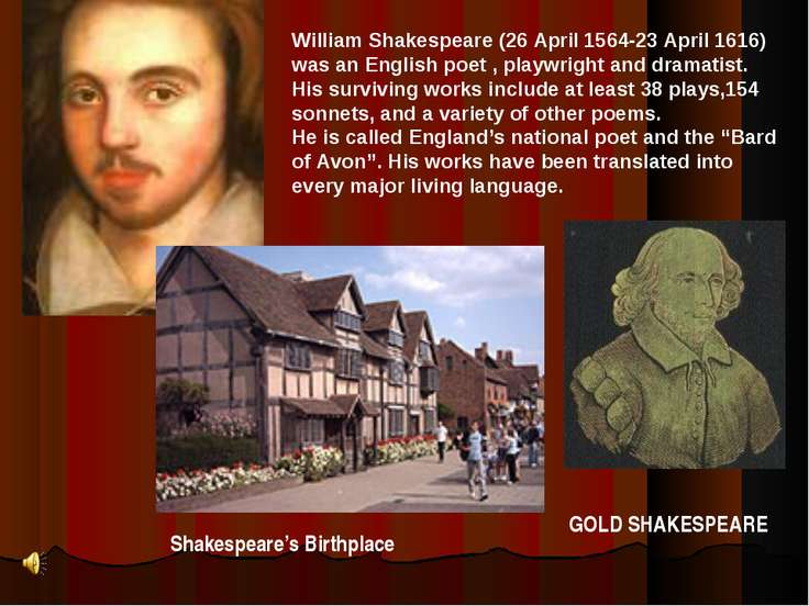 William Shakespeare (26 April 1564-23 April 1616) was an English poet , playw...