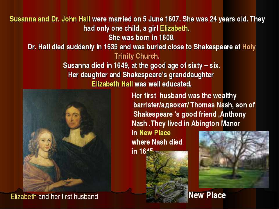 Susanna and Dr. John Hall were married on 5 June 1607. She was 24 years old. ...