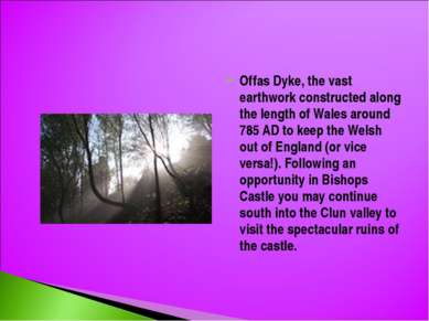 Offas Dyke, the vast earthwork constructed along the length of Wales around 7...