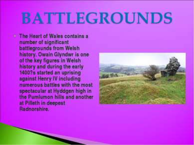 The Heart of Wales contains a number of significant battlegrounds from Welsh ...