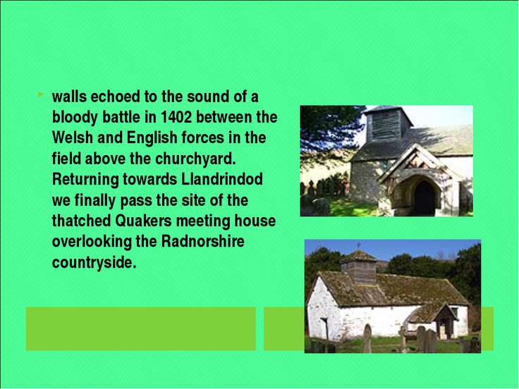 walls echoed to the sound of a bloody battle in 1402 between the Welsh and En...