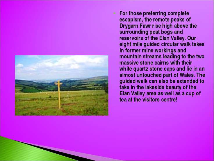 For those preferring complete escapism, the remote peaks of Drygarn Fawr rise...