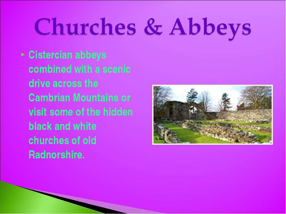 Cistercian abbeys combined with a scenic drive across the Cambrian Mountains ...