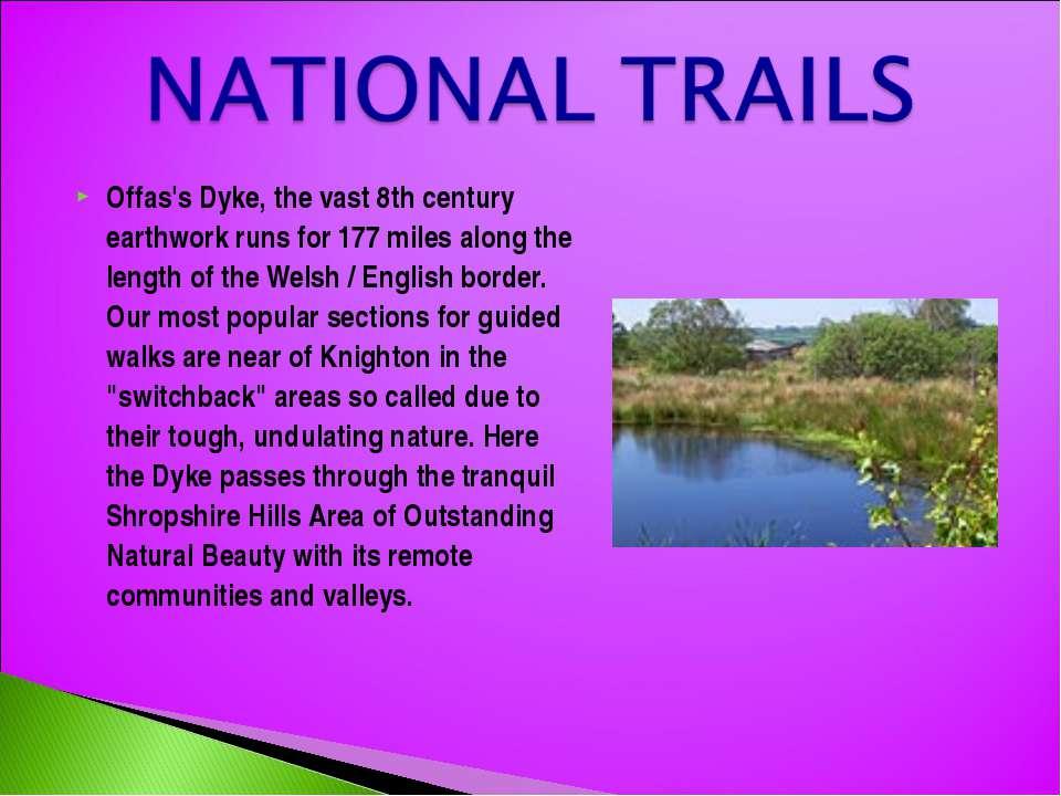 Offas's Dyke, the vast 8th century earthwork runs for 177 miles along the len...