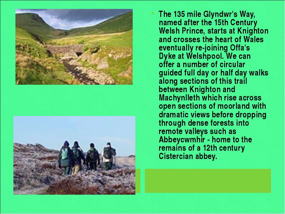 The 135 mile Glyndwr's Way, named after the 15th Century Welsh Prince, starts...