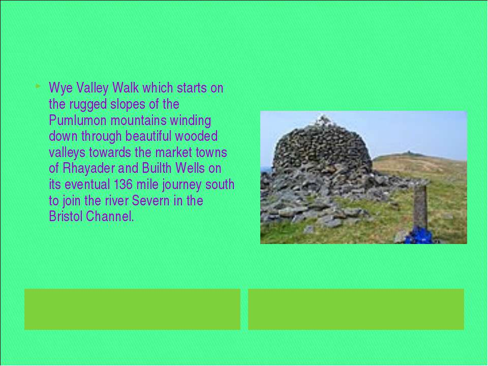 Wye Valley Walk which starts on the rugged slopes of the Pumlumon mountains w...
