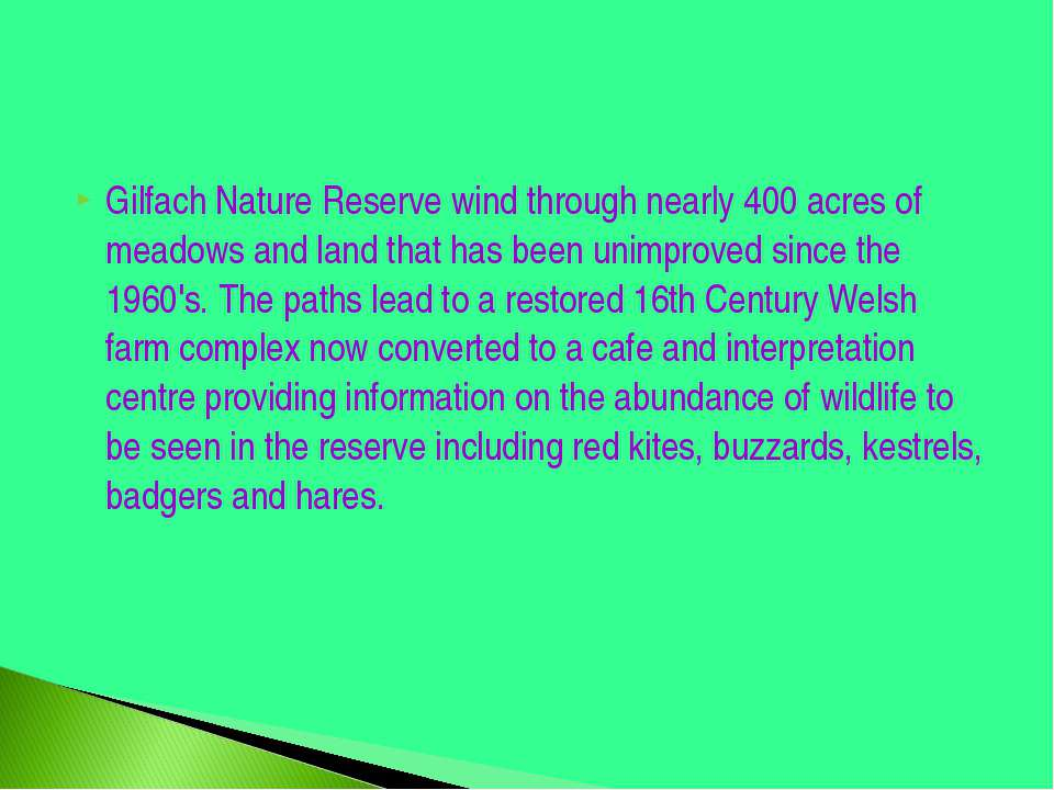 Gilfach Nature Reserve wind through nearly 400 acres of meadows and land that...