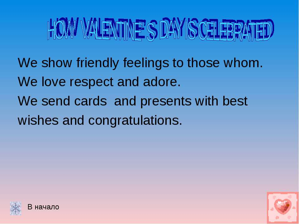 We show friendly feelings to those whom. We love respect and adore. We send c...