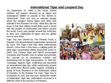 International Tiger and Leopard Day On September 23, 2000 a few dozen school ...