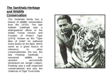 The Sankhala Heritage and Wildlife Conservation The Sankhala family has a his...