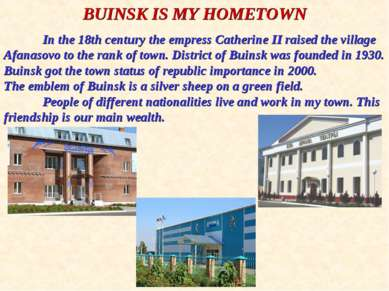 BUINSK IS MY HOMETOWN In the 18th century the empress Catherine II raised the...