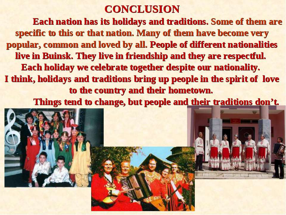 CONCLUSION Each nation has its holidays and traditions. Some of them are spec...