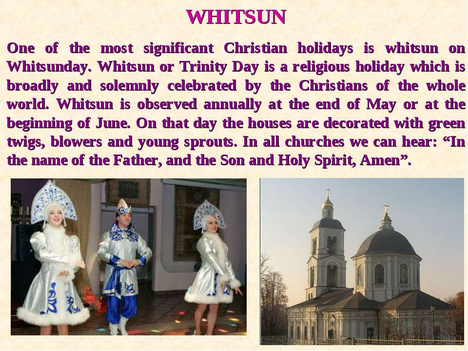 WHITSUN One of the most significant Christian holidays is whitsun on Whitsund...
