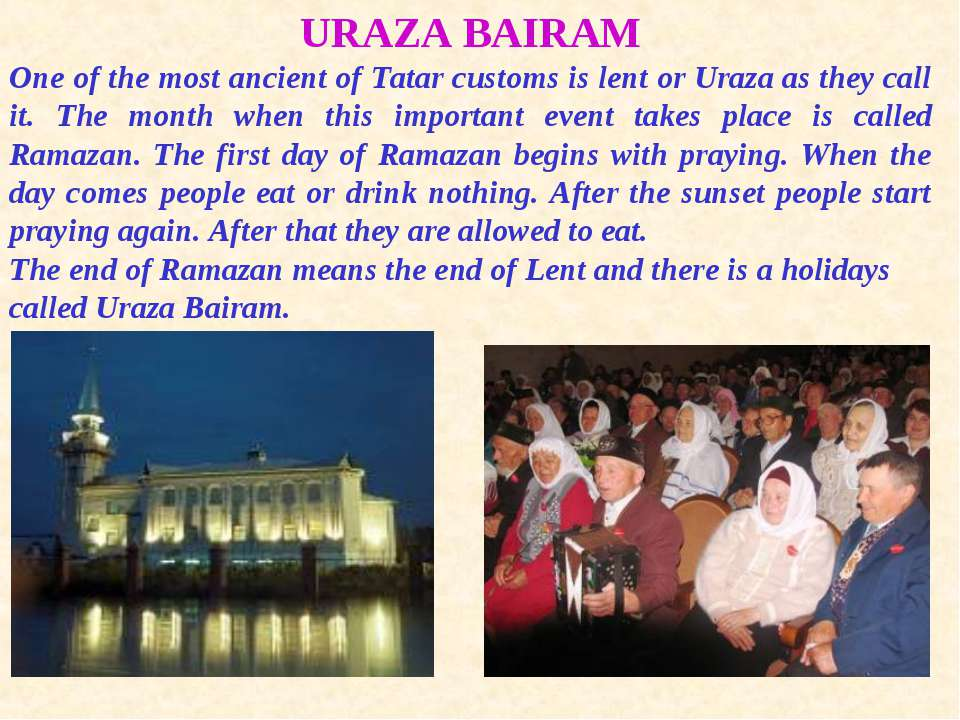 URAZA BAIRAM One of the most ancient of Tatar customs is lent or Uraza as the...