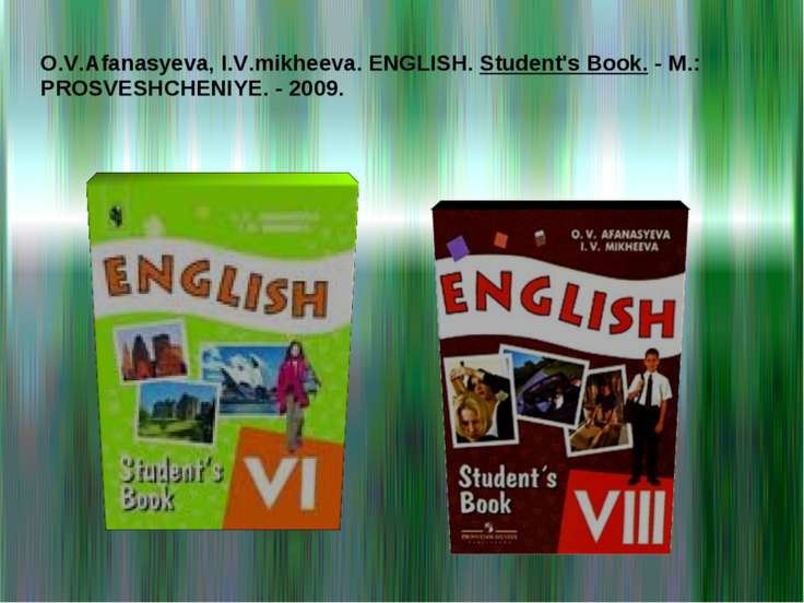 O.V.Afanasyeva, I.V.mikheeva. ENGLISH. Student's Book. - M.: PROSVESHCHENIYE....