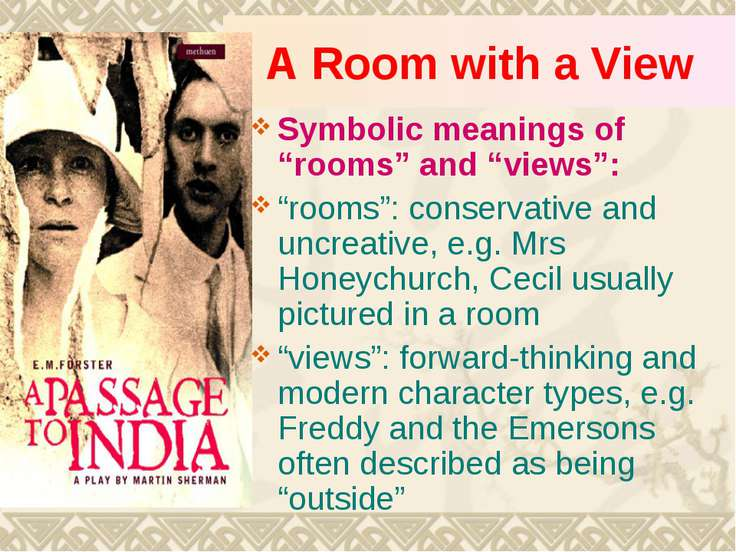 "A Room with a View Symbolic meanings of ""rooms"" and ""views"": ""rooms"": conserv..."