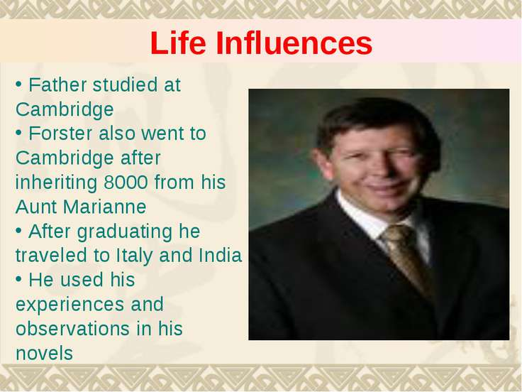 Life Influences Father studied at Cambridge Forster also went to Cambridge af...