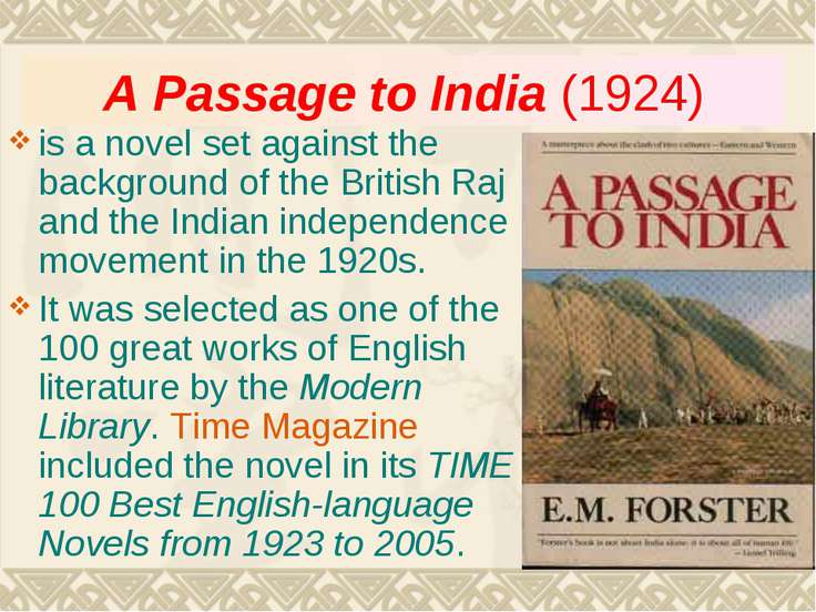A Passage to India (1924) is a novel set against the background of the Britis...