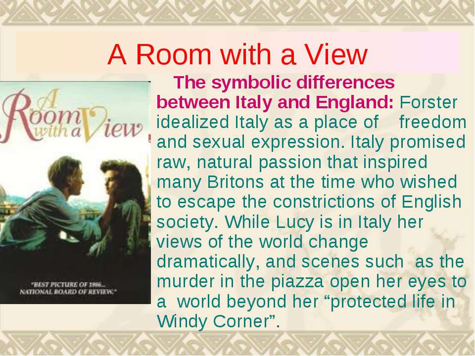A Room with a View The symbolic differences between Italy and England: Forste...