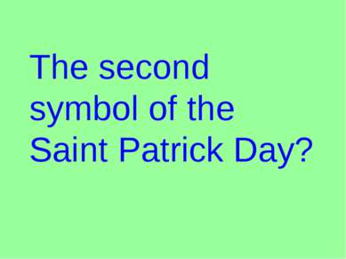 The second symbol of the Saint Patrick Day?