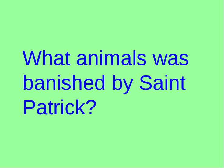 What animals was banished by Saint Patrick?