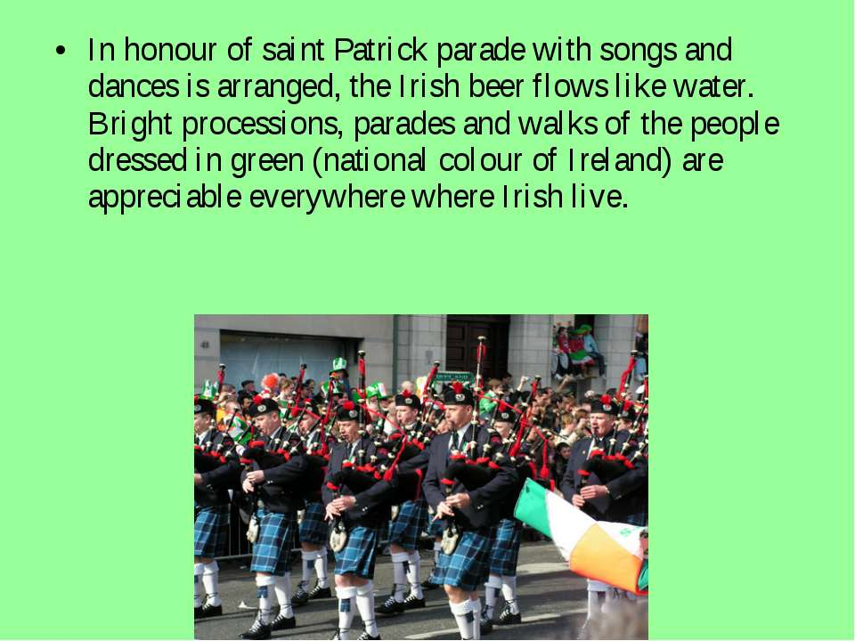 In honour of saint Patrick parade with songs and dances is arranged, the Iris...