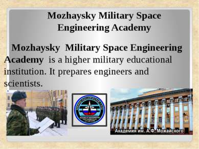 Mozhaysky Military Space Engineering Academy is a higher military educat...