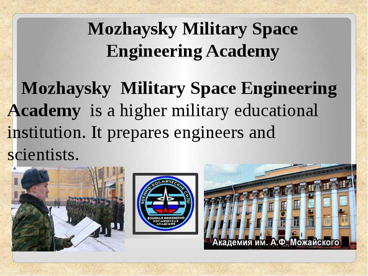 Mozhaysky Military Space Engineering Academy is ahigher military educat...
