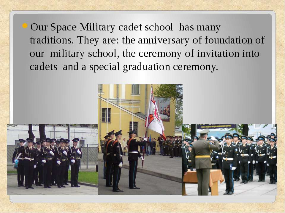 Our Space Military cadet school has many traditions. They are: the anniversar...