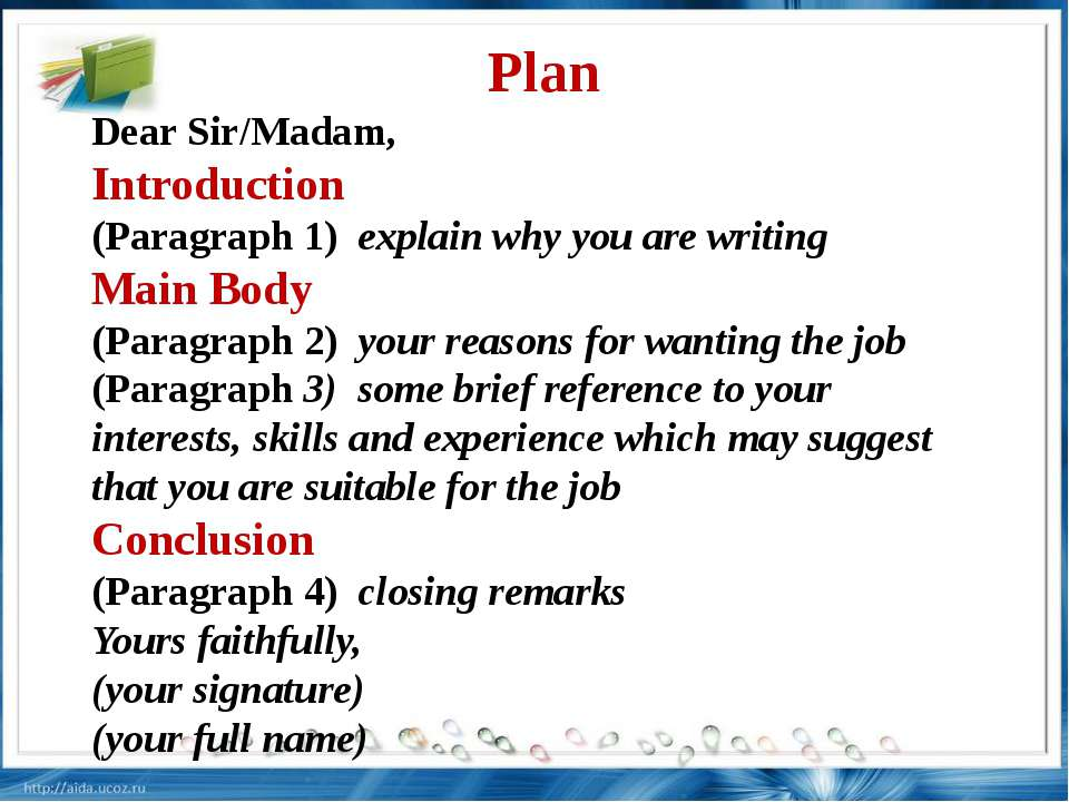 Plan Dear Sir/Madam, Introduction (Paragraph 1) explain why you are writing M...