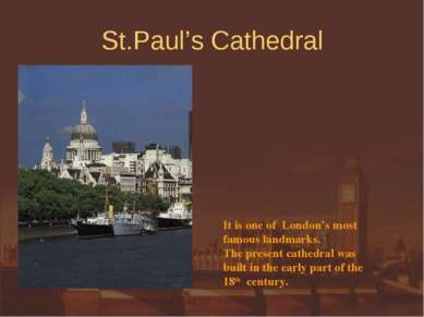 St.Paul's Cathedral It is one of London's most famous landmarks. The present ...