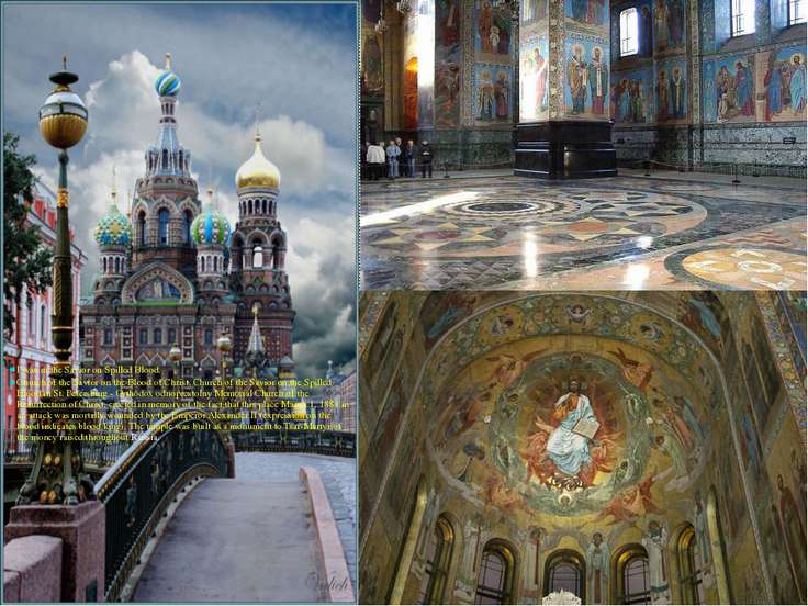 I was in the Savior on Spilled Blood. Church of the Savior on the Blood of Ch...