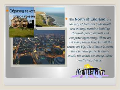 The North of England is a country of factories (industrial), coal-mining, mas...