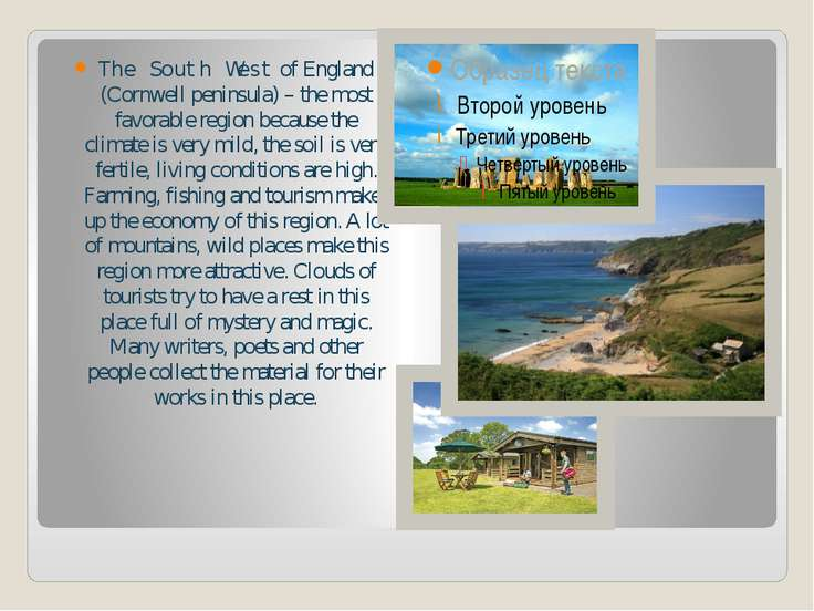 The South West of England (Cornwell peninsula) – the most favorable region be...