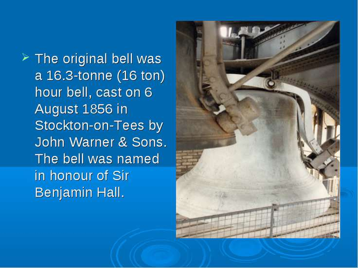The original bell was a 16.3-tonne (16 ton) hour bell, cast on 6 August 1856 ...