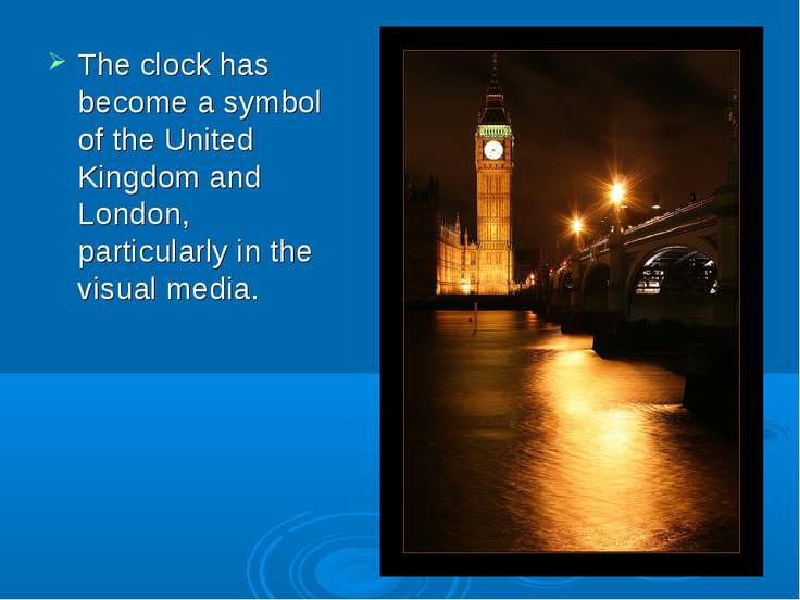 The clock has become a symbol of the United Kingdom and London, particularly ...