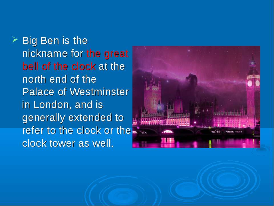 Big Ben is the nickname for the great bell of the clock at the north end of t...