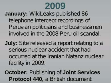 2009 January: WikiLeaks published 86 telephone intercept recordings of Peruvi...