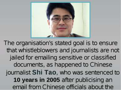 The organisation's stated goal is to ensure that whistleblowers and journalis...
