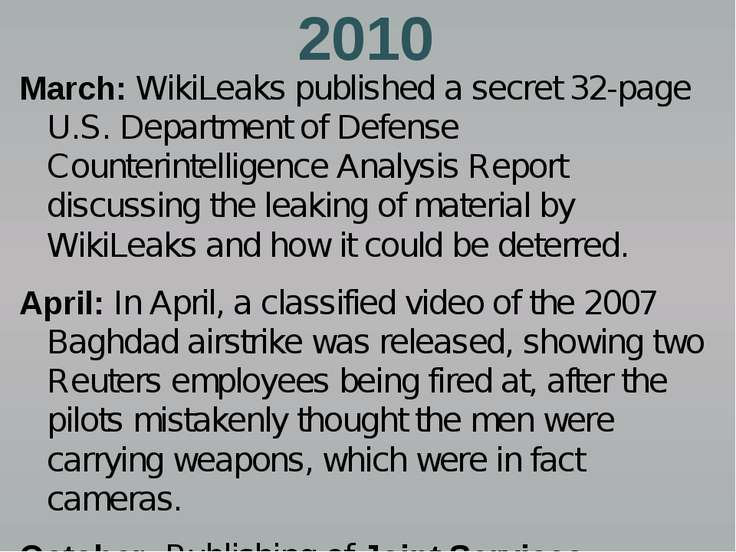2010 March: WikiLeaks published a secret 32-page U.S. Department of Defense C...