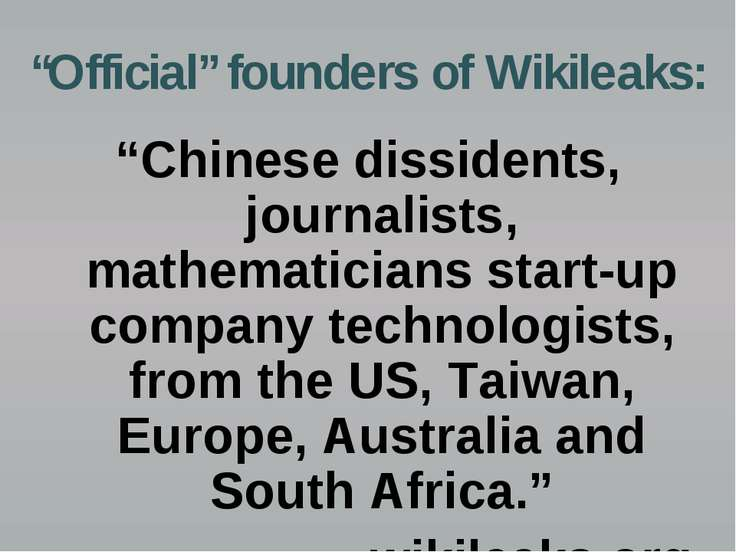 """Official"" founders of Wikileaks: ""Chinese dissidents, journalists, mathemati..."