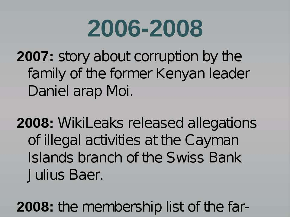 2006-2008 2007: story about corruption by the family of the former Kenyan lea...