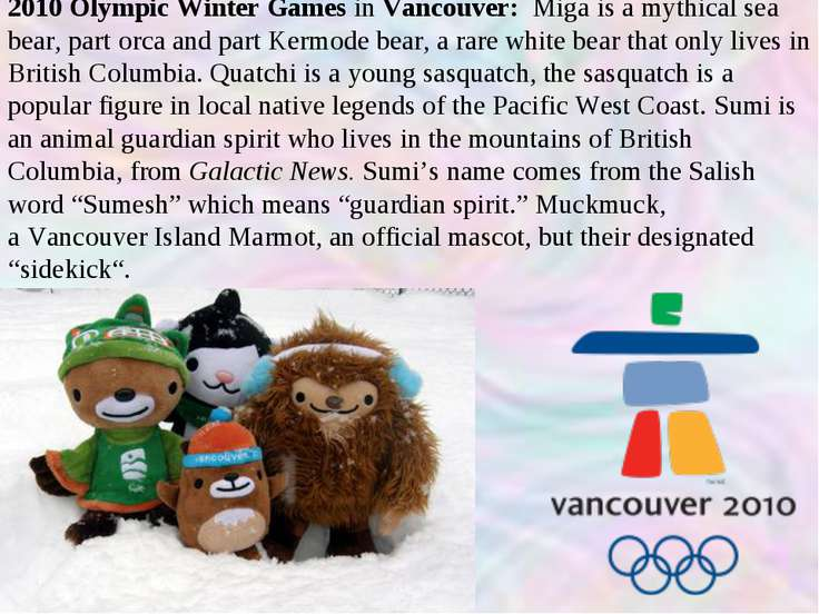 2010 Olympic Winter Games in Vancouver: Miga is a mythical sea bear, part orc...
