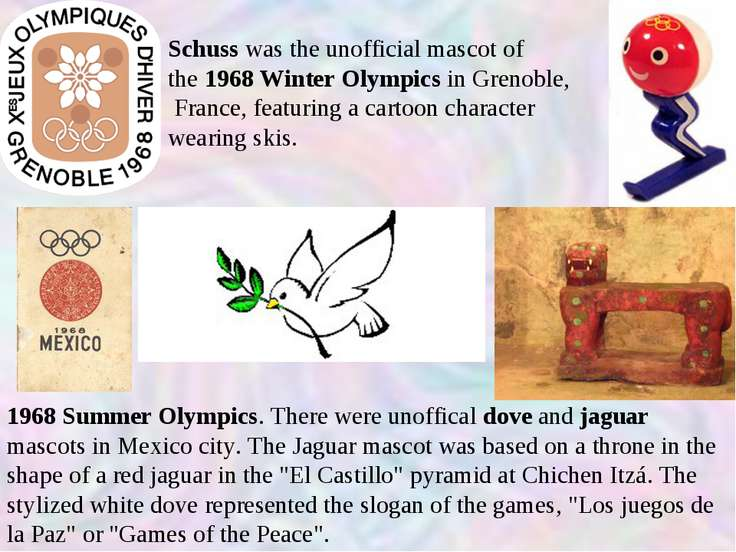 Schuss was the unofficial mascot of the 1968 Winter Olympics in Grenoble,  Fr...