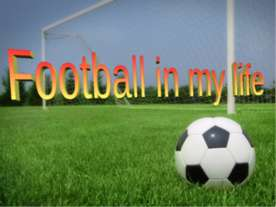 Football in my life